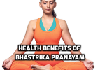 Health benefits of Bhastrika Pranayam