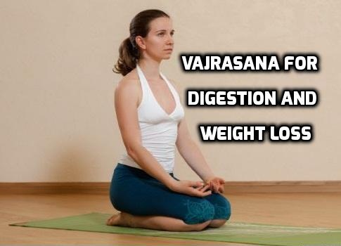 Vajrasana for Digestion and Weight loss