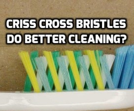 Is a criss cross bristled toothbrush is better